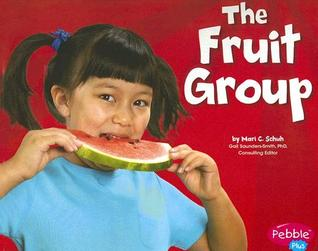 The Fruit Group by Mari C. Schuh