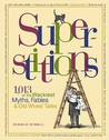 Superstitions: 1,013 of the World's Wackiest Myths, Fables & Old Wives Tales