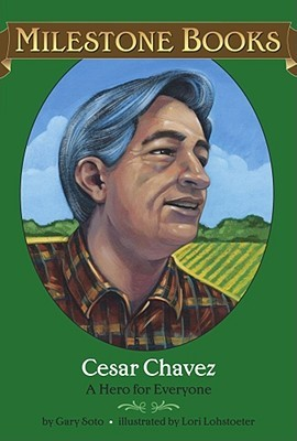 Cesar Chavez by Gary Soto