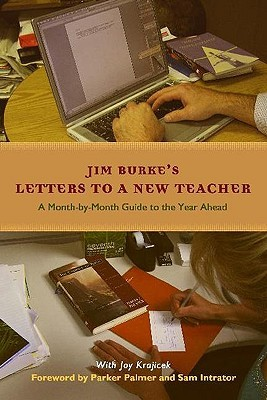 Letters to a New Teacher by Jim Burke