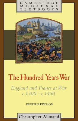 Free online download The Hundred Years War: England and France at War c.1300-c.1450 FB2 by Christopher Allmand