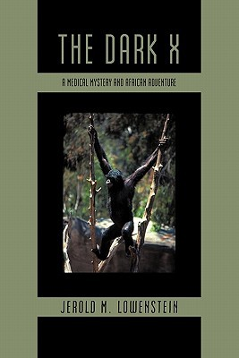 The Dark X: A Medical Mystery and African Adventure