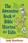 The Awesome Book of Bible Stories for Kids