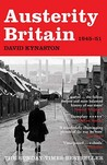 Austerity Britain, 1945 1951 (Tales Of A New Jerusalem)