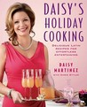 Daisy: Thanksgiving, Christmas and New Year's: How to Entertain Your Friends and Family During the Holidays