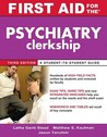 First Aid for the Psychiatry Clerkship: A Student-To-Student Guide
