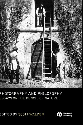Read Photography and Philosophy: Essays on the Pencil of Nature by Scott Walden PDF