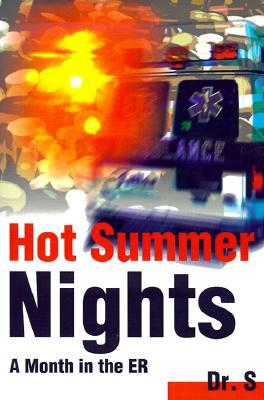 Hot Summer Nights: A Month in the ER