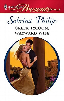 Greek Tycoon, Wayward Wife by Sabrina Philips