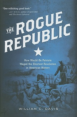 The Rogue Republic by William C. Davis
