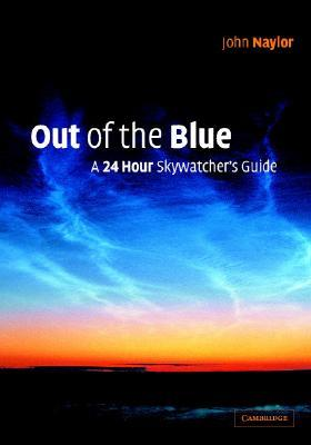 Out of the Blue: A 24 Hour Skywatcher's Guide