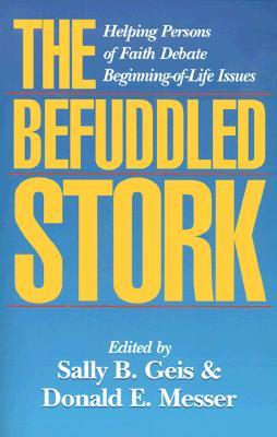 The Befuddled Stork: Helping Persons of Faith Debate Beginning-Of-Life Issues