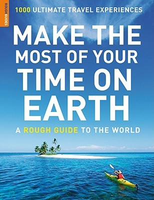 Make the Most of Your Time on Earth by Phil Stanton