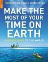 Make the Most of Your Time on Earth by Rough Guides