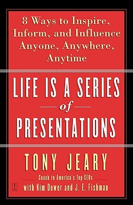 Life Is a Series of Presentations by Tony Jeary
