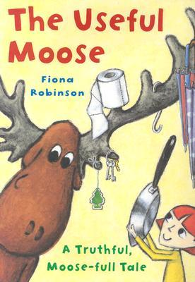 The Useful Moose by Fiona Robinson