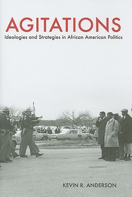 Agitations: Ideologies and Strategies in African American Politics