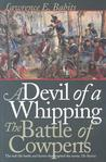 A Devil of a Whipping: The Battle of Cowpens