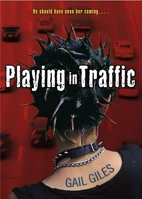 Playing in Traffic by Gail Giles
