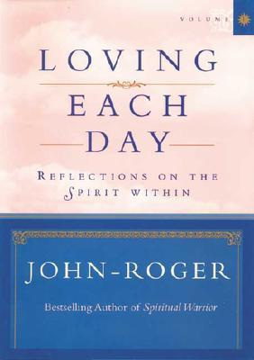 Loving Each Day: Reflections on the Spirit Within