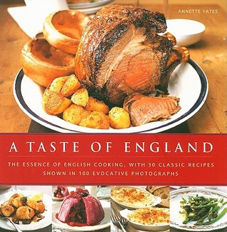 A Taste of England by Annette Yates