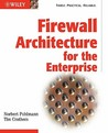 Firewall Architecture for the Enterprise