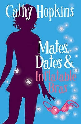 Mates, Dates And Inflatable Bras (Mates, Dates, #1)