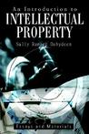 An Introduction to Intellectual Property: Essays and Materials