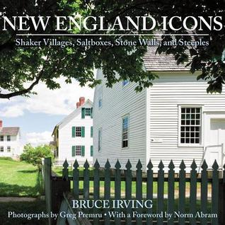Download New England Icons: Shaker Villages, Saltboxes, Stone Walls and Steeples iBook