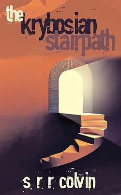 The Krybosian Stairpath by S.R.R. Colvin
