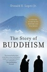The Story of Buddhism: A Concise Guide to Its History & Teachings
