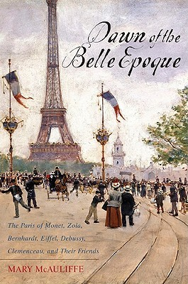 Dawn of the Belle Epoque by Mary McAuliffe