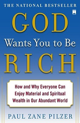 God Wants You to Be Rich by Paul Zane Pilzer