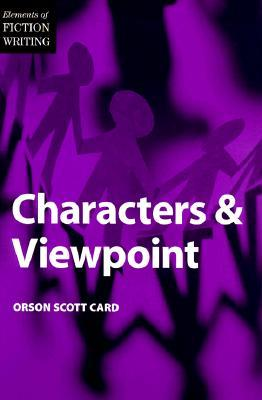 Characters and Viewpoint (Elements of Fiction Writing)