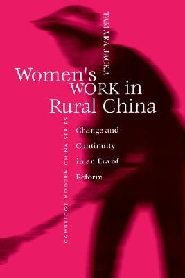 Women's Work in Rural China by Tamara Jacka