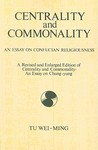 Centrality and Commonality: An Essay on Confucian Religiousness