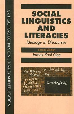 Social Linguistics And Literacies: Ideology in Discourses (Critical Perspectives on Literacy and Education)