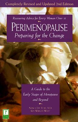 Perimenopause - Preparing for the Change, Revised 2nd Edition by Nancy Lee Teaff