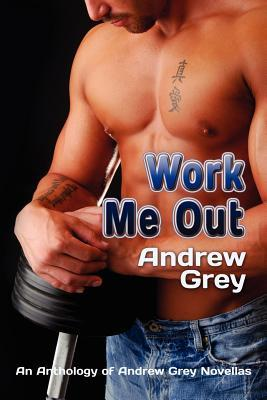 Work Me Out by Andrew  Grey