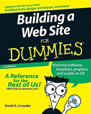 Building a Web Site for Dummies [With CDROM] by David A. Crowder