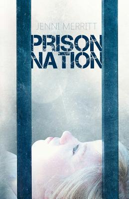 Prison Nation by Jenni Merritt