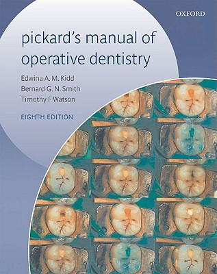 Pickard's Manual Of Operative Dentistry by B.G.N. Smith