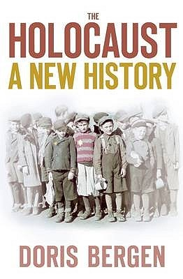 The Holocaust: A New History. Doris Bergen