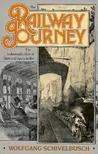 The Railway Journey: The Industrialization and Perception of Time and Space