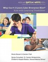 Why Can't I Learn Like Everyone Else?: Kids with Learning Disabilities