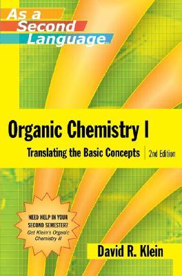 Organic Chemistry I as a Second Language by David R. Klein