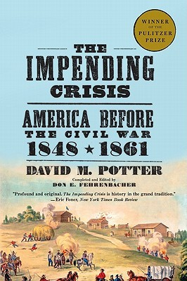 The Impending Crisis by David Morris Potter