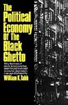 The Political Economy of the Black Ghetto