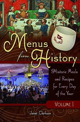 Menus from History [2 volumes] by Janet Clarkson