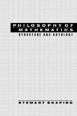 Review Philosophy of Mathematics: Structure and Ontology PDF by Stewart Shapiro